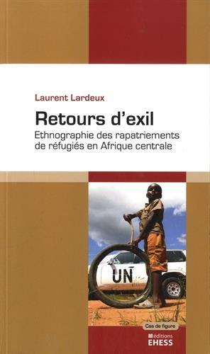 Retours d'exil : Ethnographie des rapatriements de réfugiés en Afrique centrale