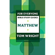 For Everyone Bible Study Guides: Matthew (NT for Everyone: Bible Study Guide)