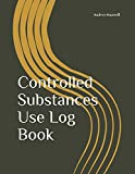 Controlled Substances Use Log Book