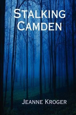 stalking-camden-by-author-jeanne-kroger-published-on-march-2009
