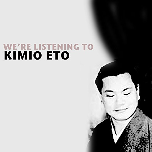 were-listening-to-kimio-eto