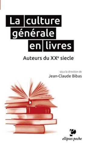 La Culture Générale en Livres Auteurs du XXe Siècle Poche par Jean-Claude Bibas