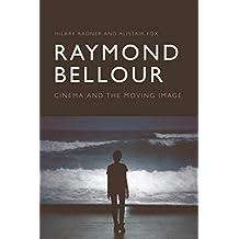 Raymond Bellour: Cinema and the Moving Image (English Edition)