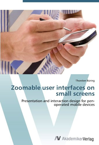 Zoomable user interfaces on small screens: Presentation and interaction design for pen-operated mobile devices Av-pen