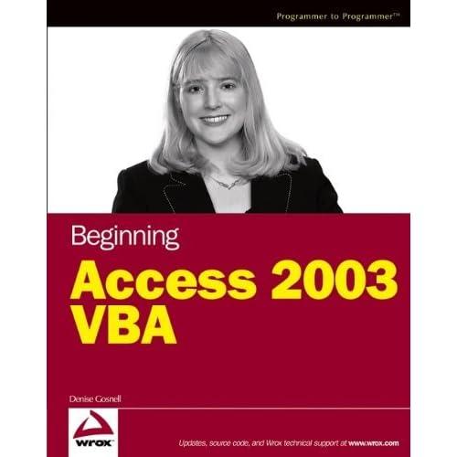 Beginning Access 2003 VBA by Denise M. Gosnell (2004-09-24)