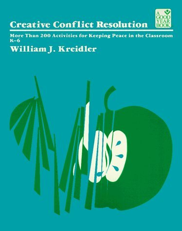 Creative Conflict Resolution (Good Year Education Series) by William J. Kreidler (1996-11-07)
