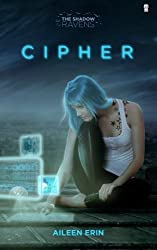 Cipher (Shadow Ravens) (Volume 1) by Aileen Erin (2014-10-31)