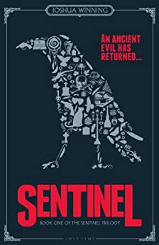 Sentinel: Book One of The Sentinel Trilogy by [Winning, Joshua]