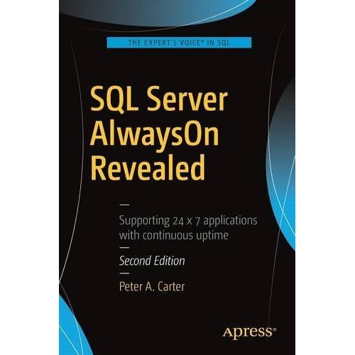 SQL Server AlwaysOn Revealed by Peter A. Carter(2016-12-09)