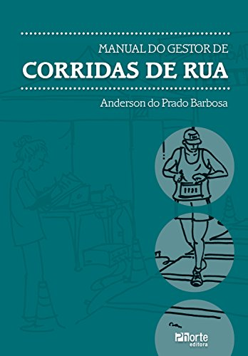 Manual do gestor de corridas de rua (Portuguese Edition)