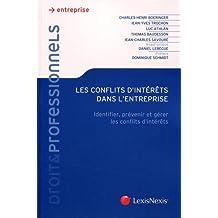 Les conflits d'intérêts dans l'entreprise: Identifier, prévenir et gérer les conflits d'intérêts.