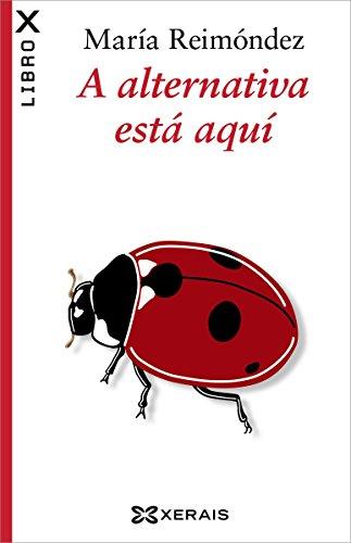 A alternativa está aquí (Obras De Referencia - Ensaio E-Book) (Galician Edition) por María Reimóndez