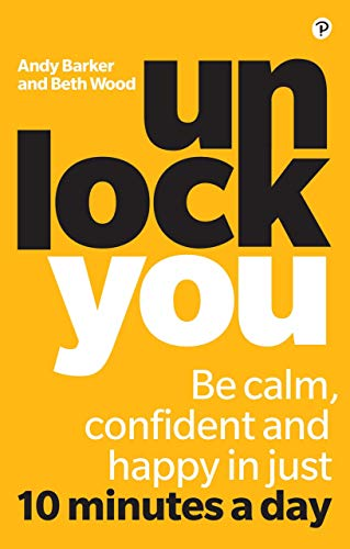 Unlock You: Be calm, confident and happy in just 10 minutes a day (English Edition)