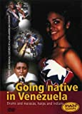 Going native in Venezuela Drums and maracas, harps and indians