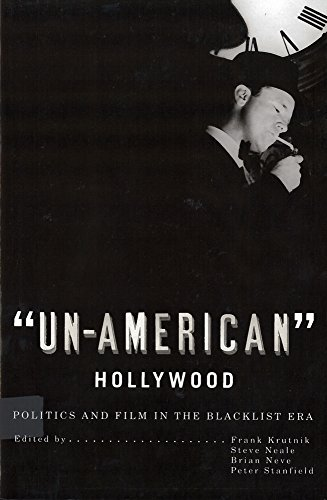 Un-American Hollywood: Politics and Film in the Blacklist Era