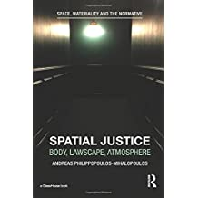 Spatial Justice (Space, Materiality and the Normative)