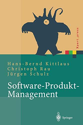 Software-Produkt-Management: Nachhaltiger Erfolgsfaktor Bei Herstellern Und Anwendern (Xpert.press) (Software-entwicklung-management)