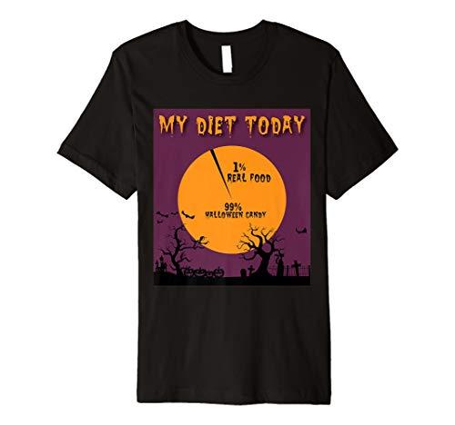 My Diet Heute 1% Echte Nahrung 99% Halloween Candy–T Shirt