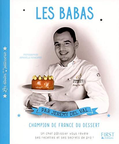 Les étoiles de la pâtisserie : Les Babas par Jérémy Del VAL