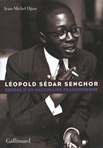 Lopold Sdar Senghor: Gense d'un imaginaire francophone
