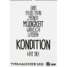 Sprüche-Kalender 2019 – Typo-Kalender von FUNI SMART ART – Poster-Format 49,5 x 68,5 cm
