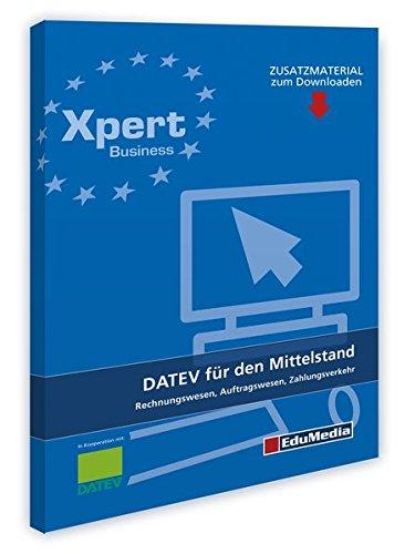 DATEV für den Mittelstand - Rechnungswesen, Auftragswesen, Zahlungsverkehr (Lehrbuch) (Xpert Business)