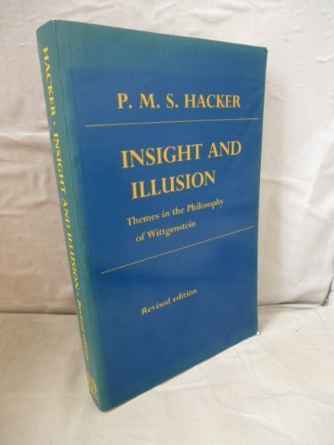 Insight and Illusion: Themes in the Philosophy of Wittgenstein Revised edition by Hacker, P. M. S. (1987) Paperback par P. M. S. Hacker