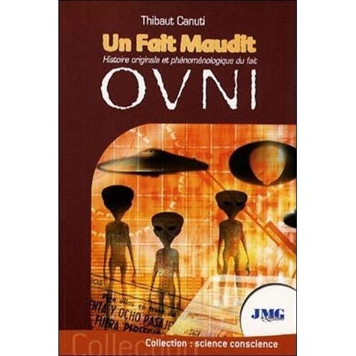 Un Fait Maudit - Histoire originale et phénoménologique du fait Ovni