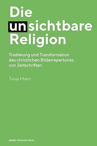 Die (un) sichtbare Religion: Tradierung und Transformation des christlichen Bilderrepertoires von Zeitschriften
