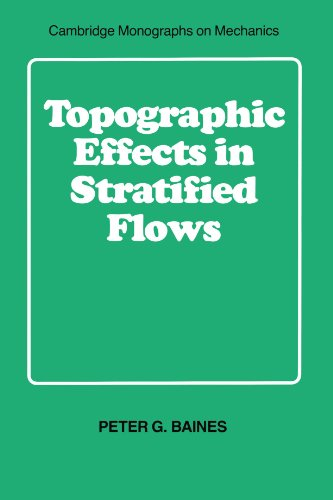 Topographic Effects in Stratified Flows Paperback (Cambridge Monographs on Mechanics)