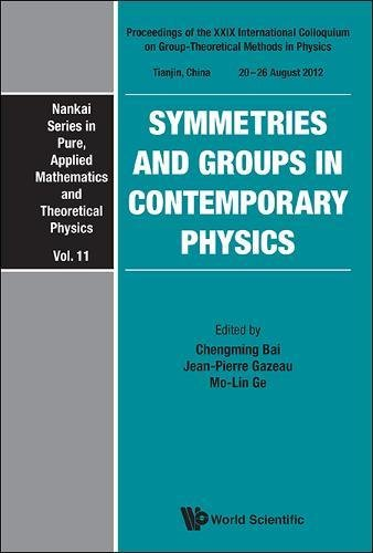 SYMMETRIES AND GROUPS IN CONTEMPORARY PHYSICS - PROCEEDINGS OF THE XXIX INTERNATIONAL COLLOQUIUM ON GROUP-THEORETICAL METHODS IN PHYSICS (Nankai ... Mathematics and Theoretical Physics, Band 11)