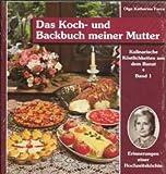 Kulinarische Köstlichkeiten aus dem Banat. Erinnerungen einer Hochzeitsköchin / Das Koch- und Backbuch meiner Mutter
