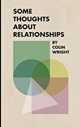 Some Thoughts About Relationships by Colin Wright (2015-07-12)
