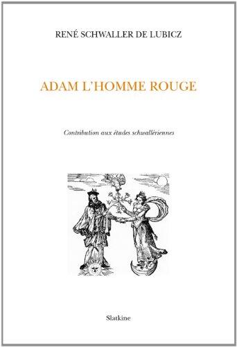 Adam l'homme rouge. par SCHWALLER DE LUBICZ (René)