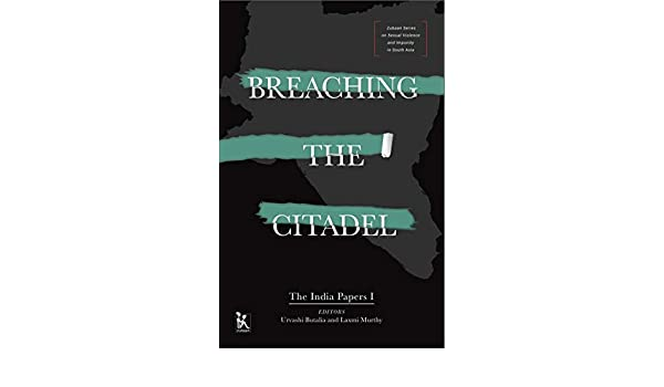 Breaching the Citadel: The India Papers 1 (Zubaan Series on Sexual