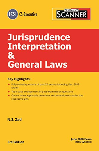 Taxmann's Scanner-Jurisprudence Interpretation & General Laws (CS-Executive)(June 2020 Exam-New Syllabus)(3rd Edition 2020)