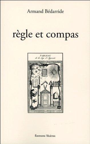 Règle et compas par Armand Bédarride