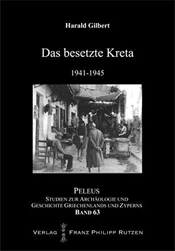 Das besetzte Kreta 1941-45 (PELEUS, Band 63)