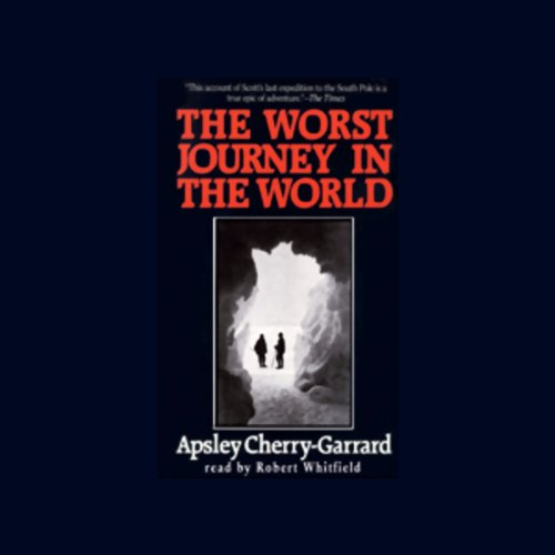 The Worst Journey in the World  Audiolibri