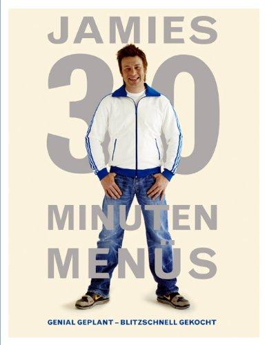 Buchseite und Rezensionen zu 'Jamies 30 Minuten Menüs. Genial geplant - blitzschnell gekocht.' von Jamie Oliver