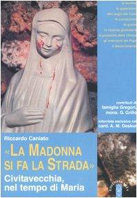 «La Madonna si fa la strada». Civitavecchia, nel tempo di Maria