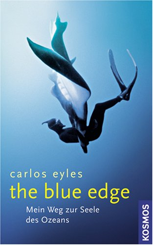 The Blue Edge: Mein Weg zur Seele des Ozeans
