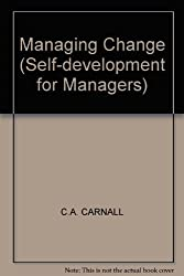 MANAGING CHANGE (SELF-DEVELOPMENT FOR MANAGERS)