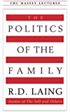The Politics of the Family (CBC Massey Lectures)