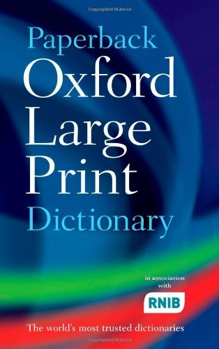 Paperback Oxford Large Print Dictionary by Oxford Dictionaries (9-Aug-2007) Paperback