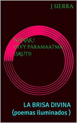 NANAK! dIvy paramaatma (SRUTI): LA BRISA DIVINA (poemas ...