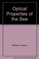 Optical Properties of the Sea (United States Naval Institute series in oceanography) by Williams, Jerome (1971) Hardcover