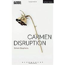 Carmen Disruption (Modern Plays) by Simon Stephens (2015-05-01)