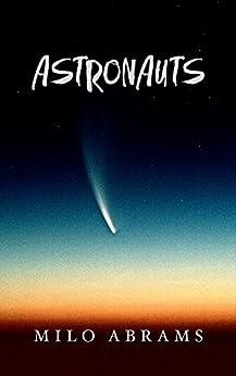 Astronauts (English Edition) di [Abrams, Milo]