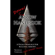 The Dowel Arrow Handbook (English Edition)